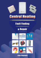Central Heating: Fault Finding and Repair (Spiral bound)
