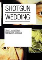 Shotgun Wedding: Tracy Mackenna and Edwin Janssen (Hardback)
