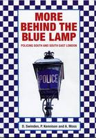 More Behind the Blue Lamp: Policing South and South East London (Paperback)