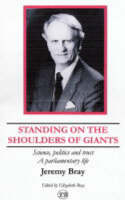 Standing on the Shoulders of Giants: Science,Politics and Trust: A Parliamentary Life (Paperback)