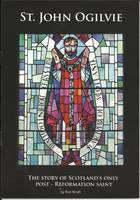 St. John Ogilvie: The Story of Scotland's Only Post - Reformation Saint (Paperback)