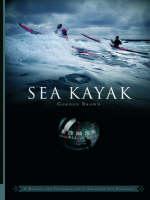 Sea Kayak: A Manual for Intermediate and Advanced Sea Kayakers (Paperback)