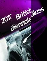 British Glass Biennale 2010: The UK's Major Exhibition of Contemporary Glass (Paperback)
