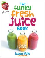 The Funky Fresh Juice Book (Hardback)