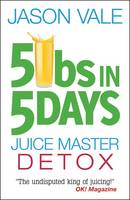 5lbs in 5 Days: Juice Master Detox (Paperback)