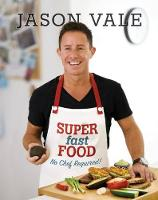 Super Fast Food: No Chef Required! (Hardback)