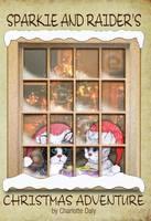 Sparkle and Raider's Christmas Adventure (Paperback)