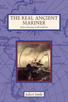 the Real Ancient Mariner (Paperback)