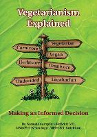Vegetarianism Explained: Making an Informed Decision (Paperback)