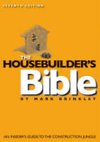 The Housebuilder's Bible: An Insider's Guide to the Construction Jungle (Paperback)