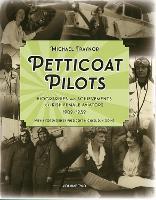Petticoat Pilots: Volume two: Biographies and Achievements of Irish Female Aviators, 1909-1939 (Hardback)