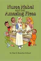 Nurse Mabel and Her Amazing Fleas: A Children's Story of World War 1 (Paperback)