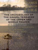 The Archaeology of the Gravel Terraces of the Upper and Middle Thames: The Early Historical Period: AD1-1000 - Thames Valley Landscapes Monograph 27 (Hardback)
