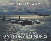 Wings of War: The Aviation and Military Art of Anthony Saunders (Hardback)