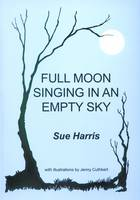 Full Moon Singing in an Empty Sky (Paperback)