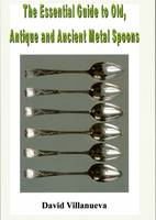 The Essential Guide to Old, Antique and Ancient Metal Spoons (Paperback)