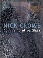 Nick Crowe: Commemorative Glass (Hardback)