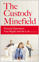 The Custody Minefield: Parental Separation, Your Rights and the Law (Paperback)