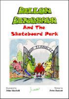Dillon Dinosaur and the Skateboard Park (Paperback)