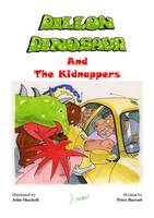 Dillion Dinosaur and the Kidnappers - Adventures of Dillion Dinosaur and His Friends Nr. 7 (Paperback)