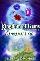 Candara's Gift: Pt. 1: The Kingdom of Gems Trilogy - Accounts of Candara (Paperback)