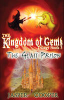The Glass Prison: The Kingdom of Gems Trilogy - Accounts of Candara Bk. 3 (Paperback)