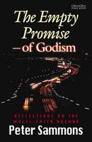 The Empty Promise of Godism: Reflections on the Multi-faith Agenda (Paperback)