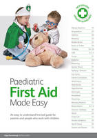 Paediatric First Aid Made Easy: An Easy to Understand First Aid Guide for Parents and People Who Work with Children (Paperback)