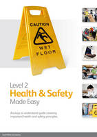 Level 2 Health & Safety Made Easy: An Easy to Understand Guide Covering Important Health and Safety Principles (Paperback)