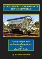 Standard Railway Wagon Co Heywood Works: History, Wagon Build and Personal Experience (Paperback)