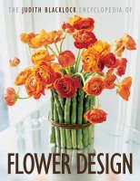 The Judith Blacklock Encyclopedia of Flower Design (Hardback)