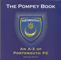 The Pompey Book: An A-Z of Portsmouth FC (Paperback)