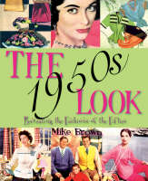 The 1950s Look: Recreating the Fashions of the Fifties (Paperback)
