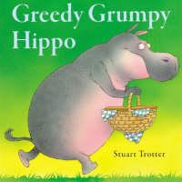 Greedy Grumpy Hippo (Paperback)