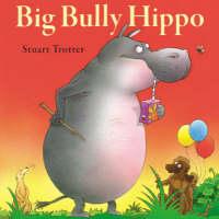 Big Bully Hippo (Paperback)