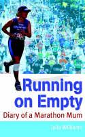 Running on Empty: Diary of a Marathon Mum (Paperback)