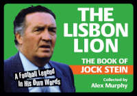 The Lisbon Lion: The Book of Jock Stein - Toilet Books Sporting Greats No. 6 (Paperback)