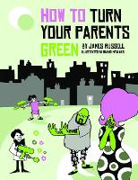 How to Turn Your Parents Green (Paperback)