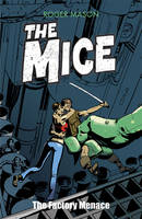 The Mice: the Factory Menace (Paperback)