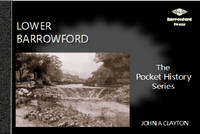 Lower Barrowford: An Illustrated History - Illustrated Pocket History Series v. 1 (Paperback)