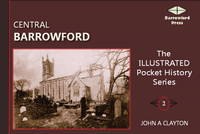 Central Barrowford: An Illustrated History - Illustrated Pocket History Series v. 2 (Paperback)