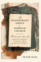 The Bloomsbury Group in Berwick Church - The Decorative Scheme (Hardback)