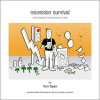 Recession Survival: A Self Assembly Kit for Businesses of All Sizes (Paperback)