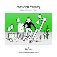 Recession Recovery: (And Beyond) for Businesses of All Sizes (Paperback)