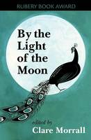 By the Light of the Moon: An Anthology of Short Stories (Paperback)