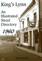 King's Lynn an Illustrated Street Directory 1960