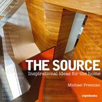 The Source: Inspirational Ideas for the Home (Paperback)