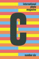 C International Photo Magazine: Issue 6 (Hardback)