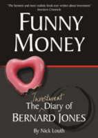 Funny Money: The (investment) Diary of Bernard Jones - Bernard Jones Diaries v. 1 (Paperback)