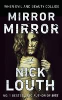 Mirror, Mirror: When Evil and Beauty Collide (Paperback)